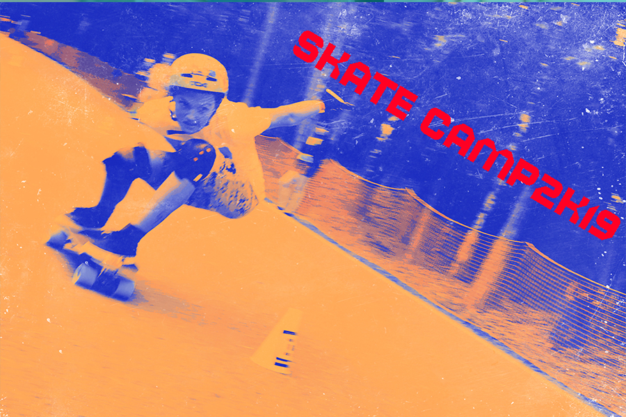 Skate 'n' Chill CAMP 2019